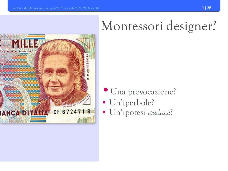 Montessori designer •Una provocazione • Un'iperbole