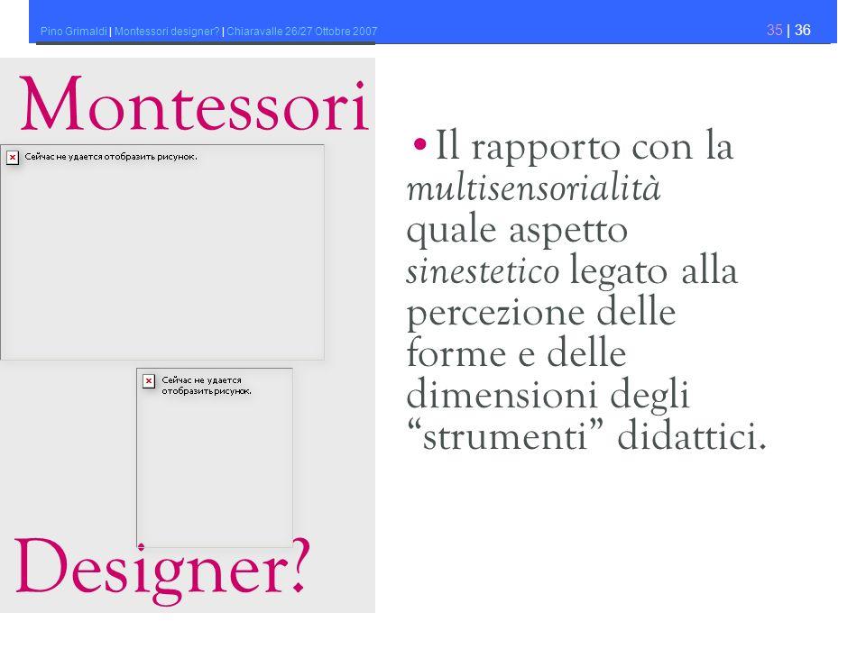 Montessori Designer •Il rapporto con la multisensorialità