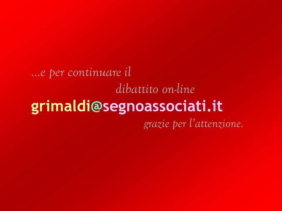 …e per continuare il. dibattito on-line grimaldi@segnoassociati. it