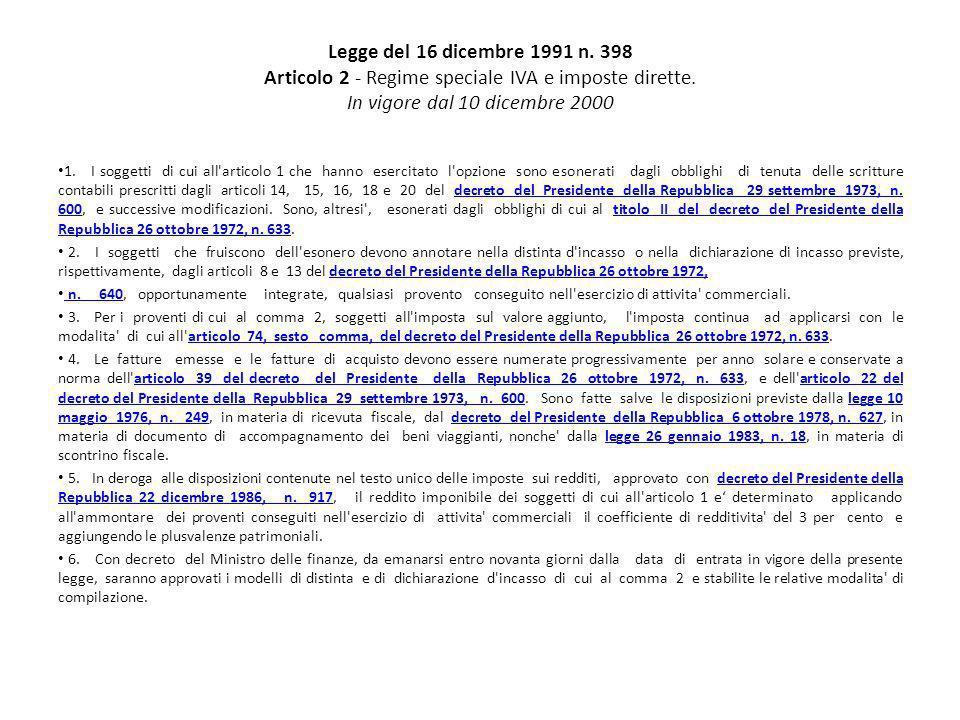 Legge del 16 dicembre 1991 n. 398 Articolo 2 - Regime speciale IVA e imposte dirette. In vigore dal 10 dicembre 2000