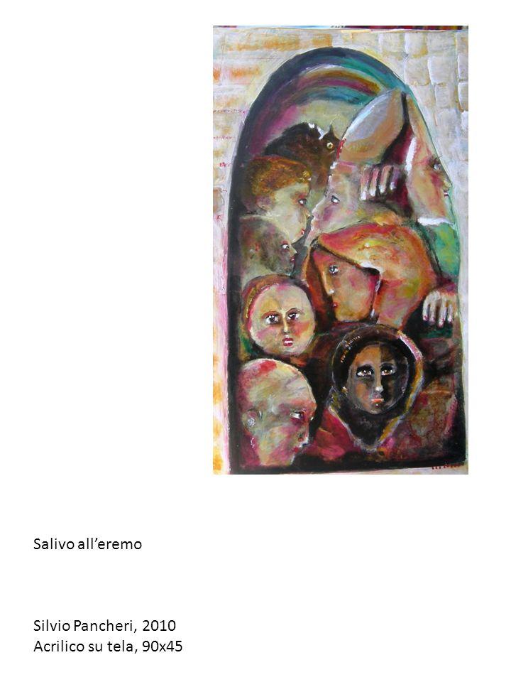 Salivo all'eremo Silvio Pancheri, 2010 Acrilico su tela, 90x45