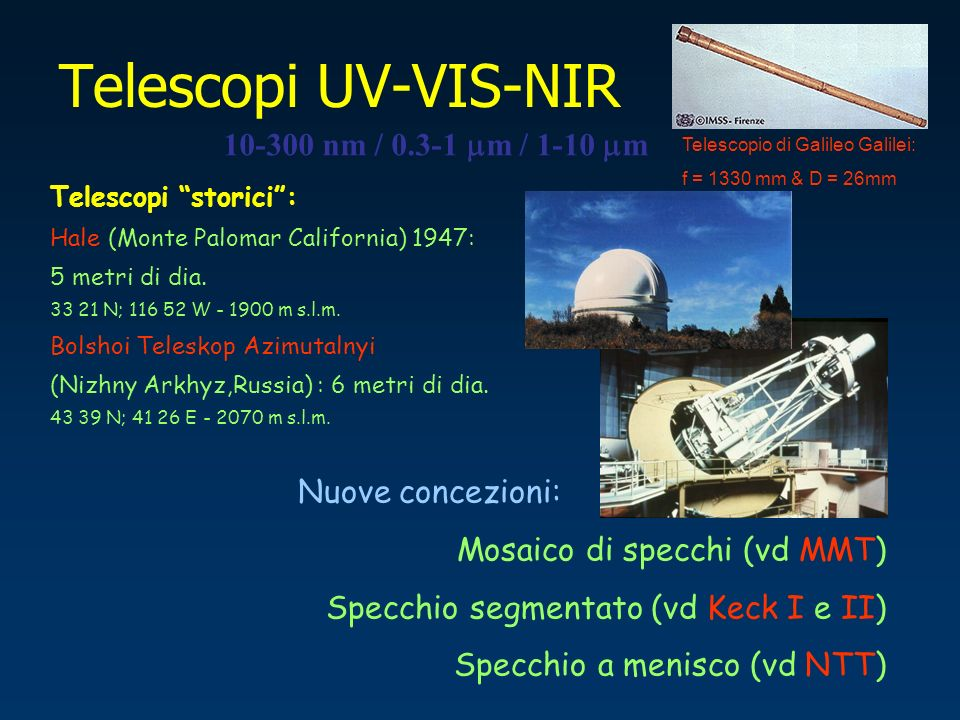Telescopi UV-VIS-NIR 10-300 nm / 0.3-1 mm / 1-10 mm Nuove concezioni: