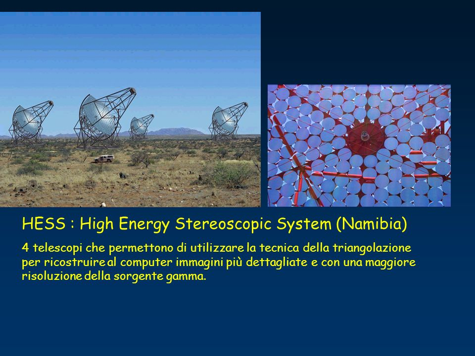 HESS : High Energy Stereoscopic System (Namibia)
