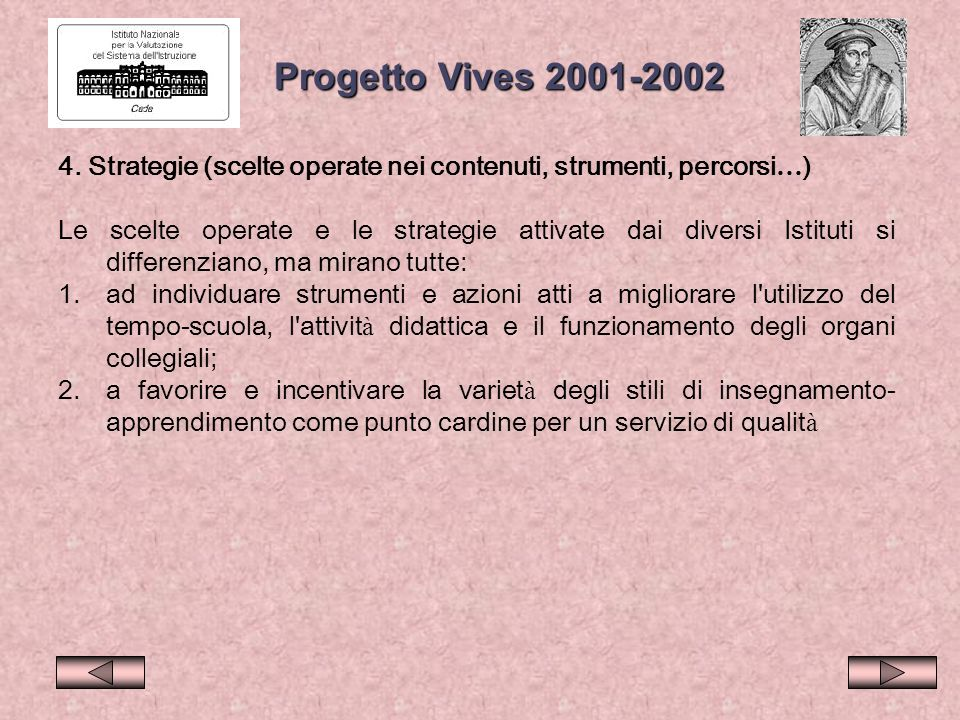 Progetto Vives 2001-2002 4. Strategie (scelte operate nei contenuti, strumenti, percorsi…)