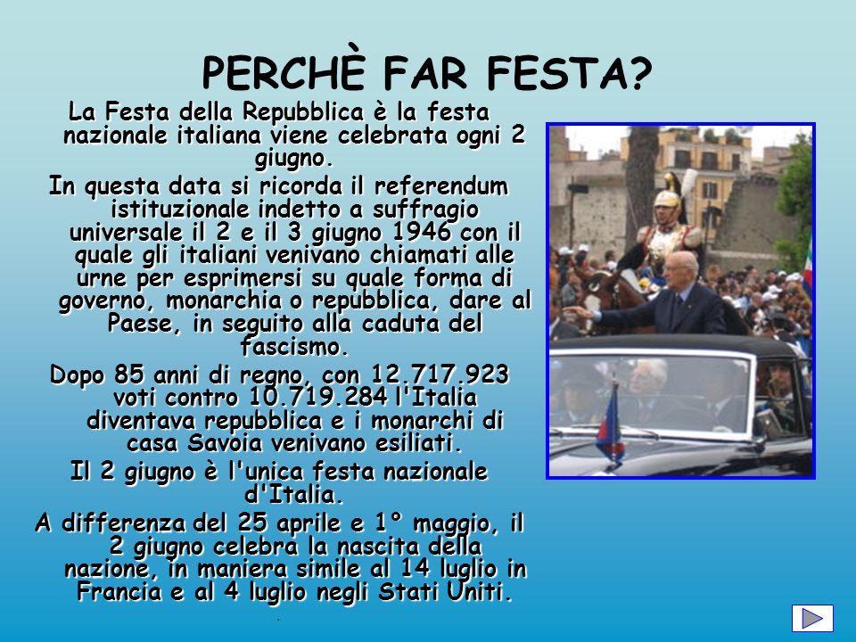 Il 2 giugno è l unica festa nazionale d Italia.