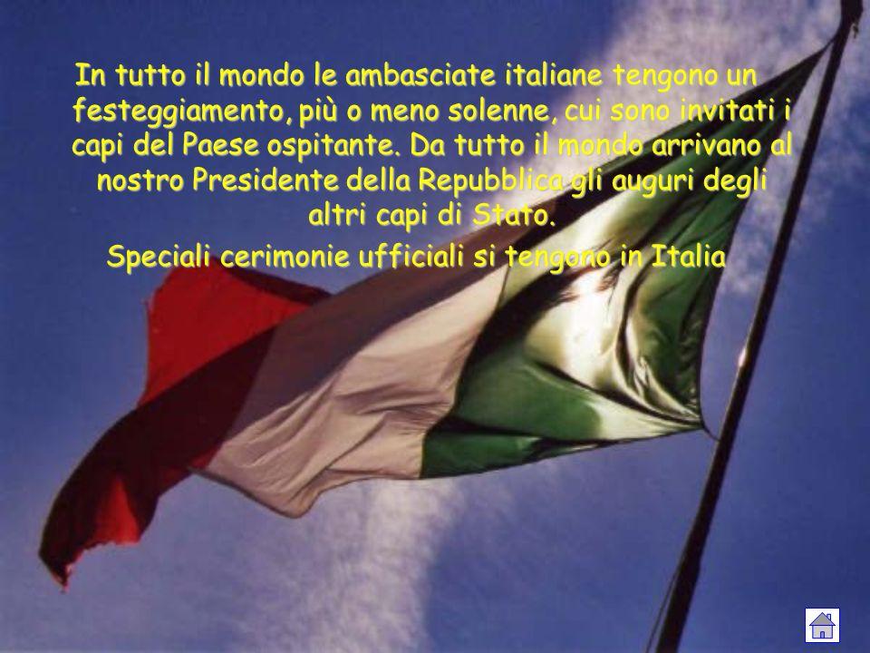 Speciali cerimonie ufficiali si tengono in Italia
