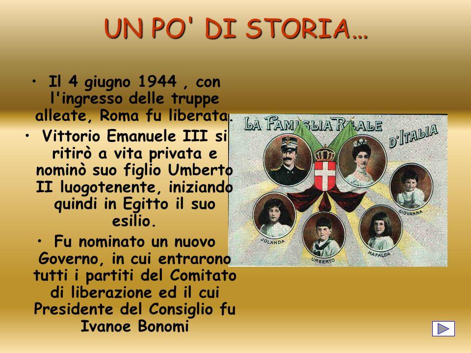 UN PO DI STORIA… Il 4 giugno 1944 , con l ingresso delle truppe alleate, Roma fu liberata.