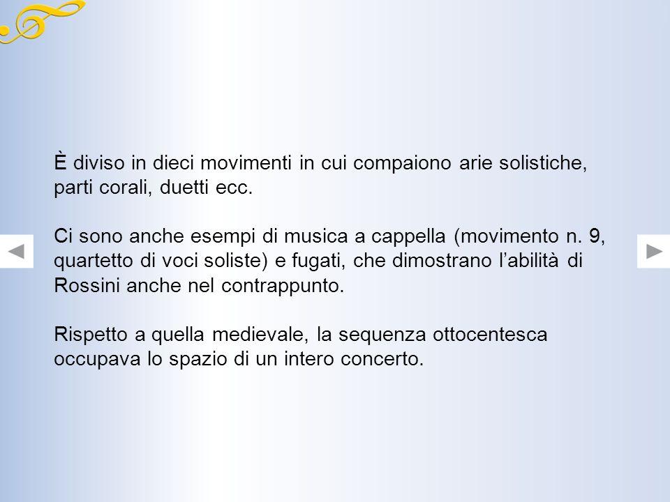 È diviso in dieci movimenti in cui compaiono arie solistiche, parti corali, duetti ecc.
