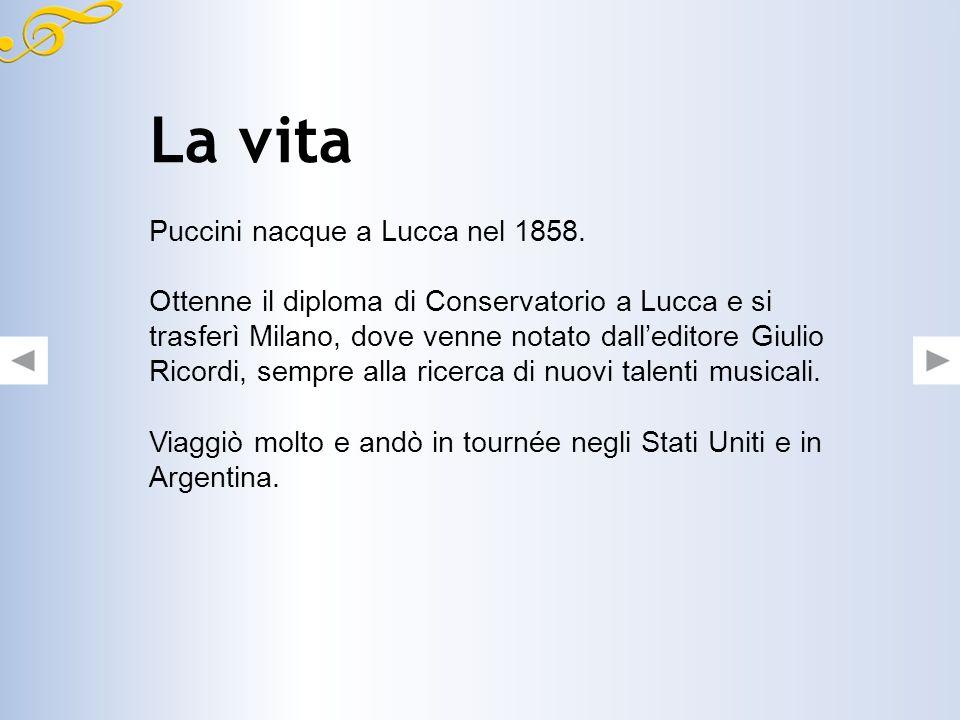 La vita Puccini nacque a Lucca nel 1858.