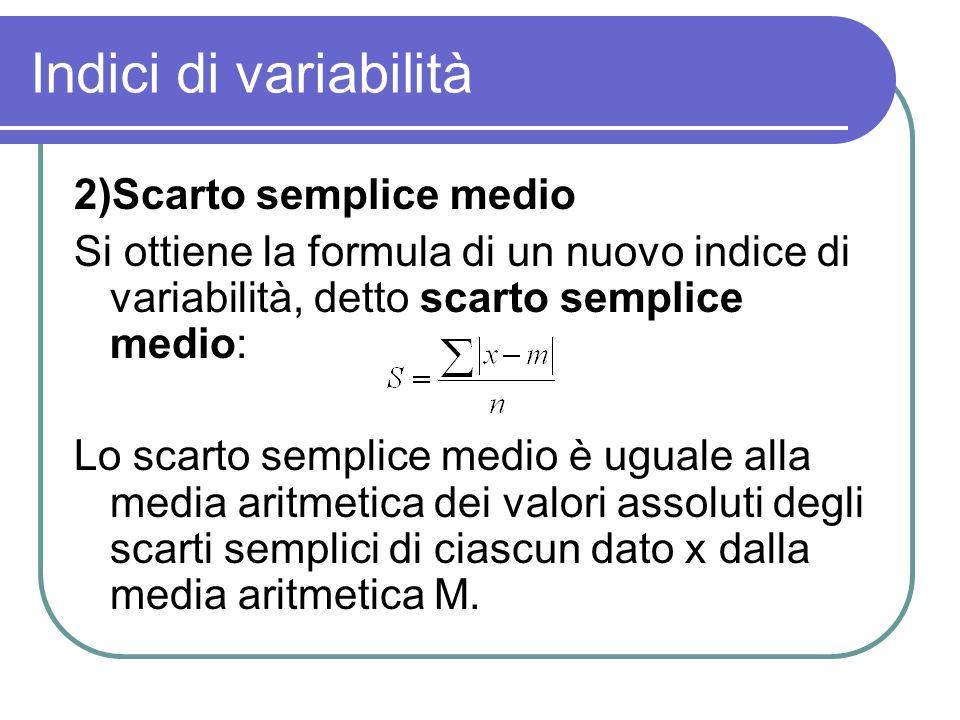 Indici di variabilità 2)Scarto semplice medio