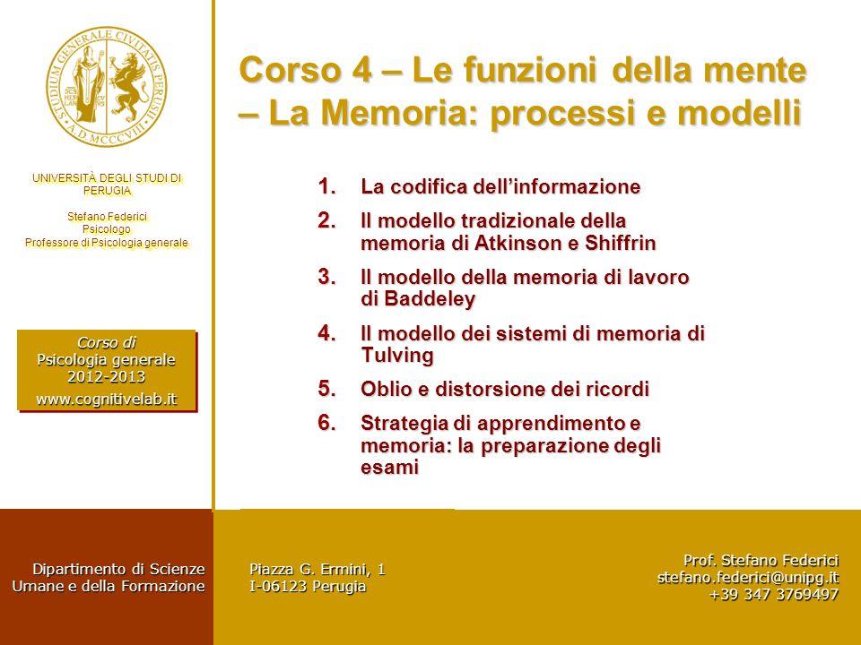 Corso 4 – Le funzioni della mente – La Memoria: processi e modelli