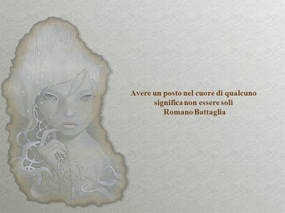 Avere un posto nel cuore di qualcuno significa non essere soli