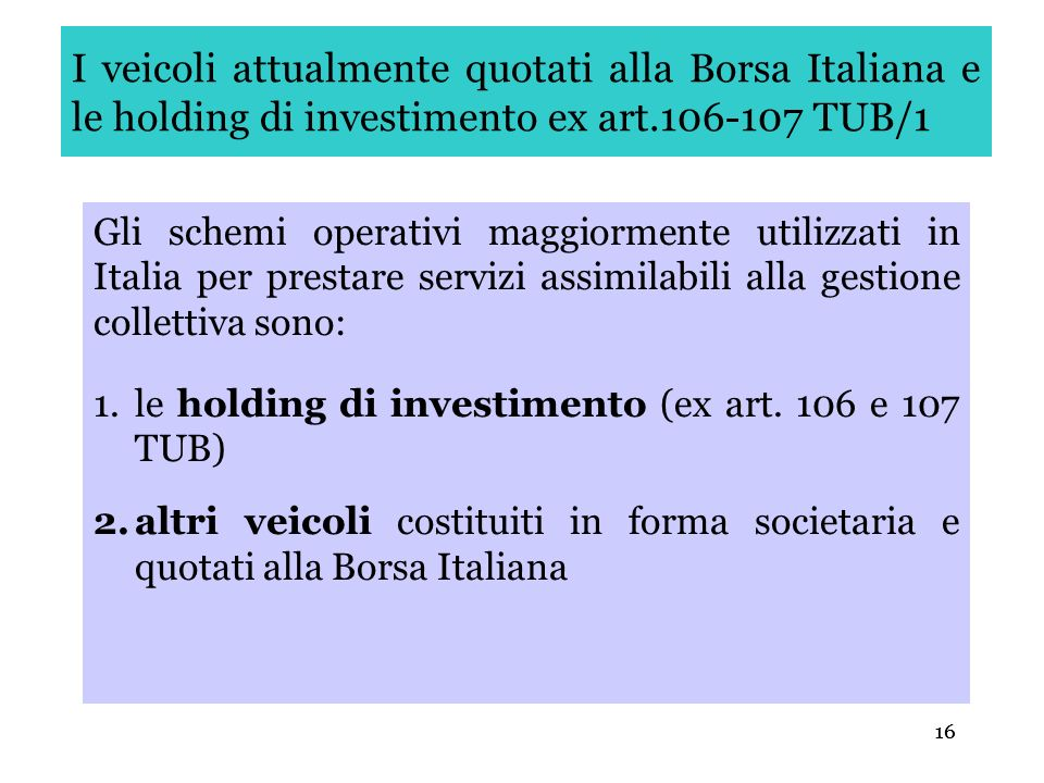 I veicoli attualmente quotati alla Borsa Italiana e le holding di investimento ex art.106-107 TUB/1