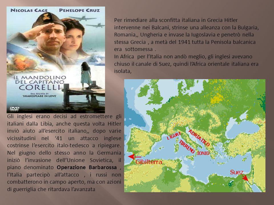 Per rimediare alla sconfitta italiana in Grecia Hitler intervenne nei Balcani, strinse una alleanza con la Bulgaria, Romania,, Ungheria e invase la Iugoslavia e penetrò nella stessa Grecia , a metà del 1941 tutta la Penisola balcanica era sottomessa .