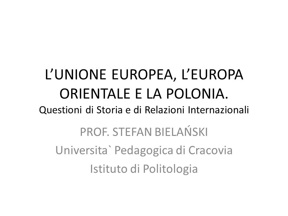 L'UNIONE EUROPEA, L'EUROPA ORIENTALE E LA POLONIA