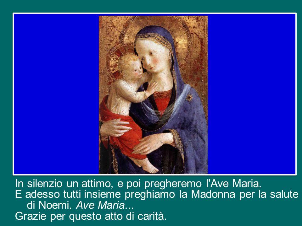 In silenzio un attimo, e poi pregheremo l Ave Maria
