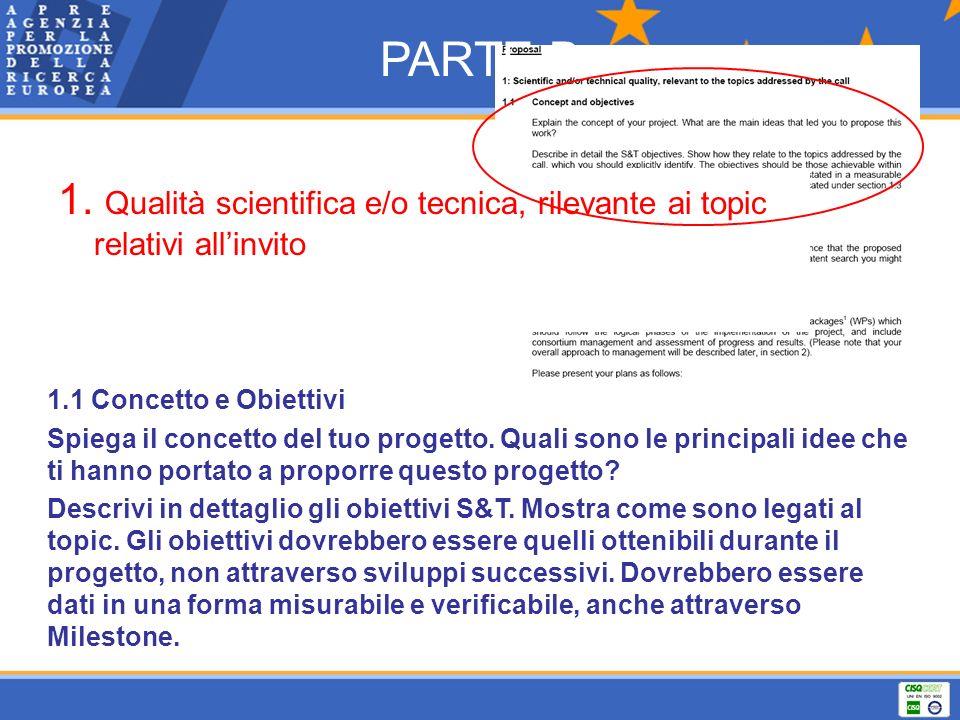 PARTE B 1. Qualità scientifica e/o tecnica, rilevante ai topic relativi all'invito. 1.1 Concetto e Obiettivi.