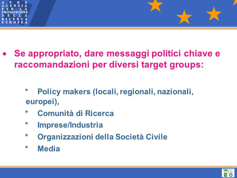 * Policy makers (locali, regionali, nazionali, europei),