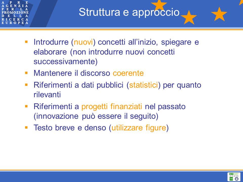 Struttura e approccio Introdurre (nuovi) concetti all'inizio, spiegare e elaborare (non introdurre nuovi concetti successivamente)