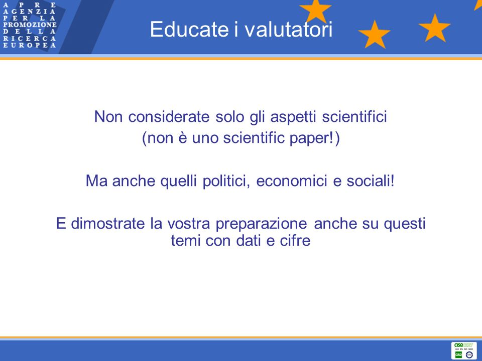 Educate i valutatori Non considerate solo gli aspetti scientifici