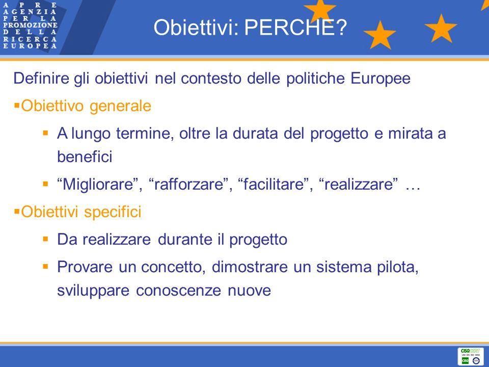 Obiettivi: PERCHE Definire gli obiettivi nel contesto delle politiche Europee. Obiettivo generale.