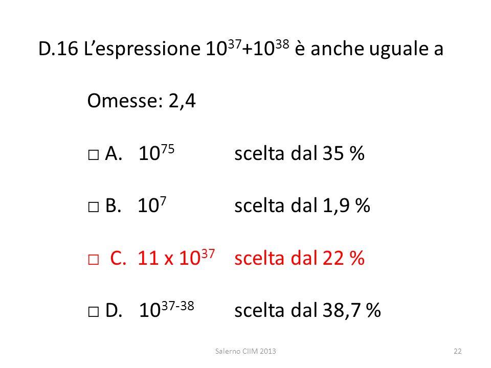 D. 16 L'espressione 1037+1038 è anche uguale a. Omesse: 2,4. □ A. 1075