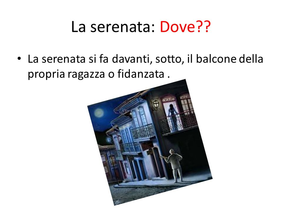 La serenata: Dove .