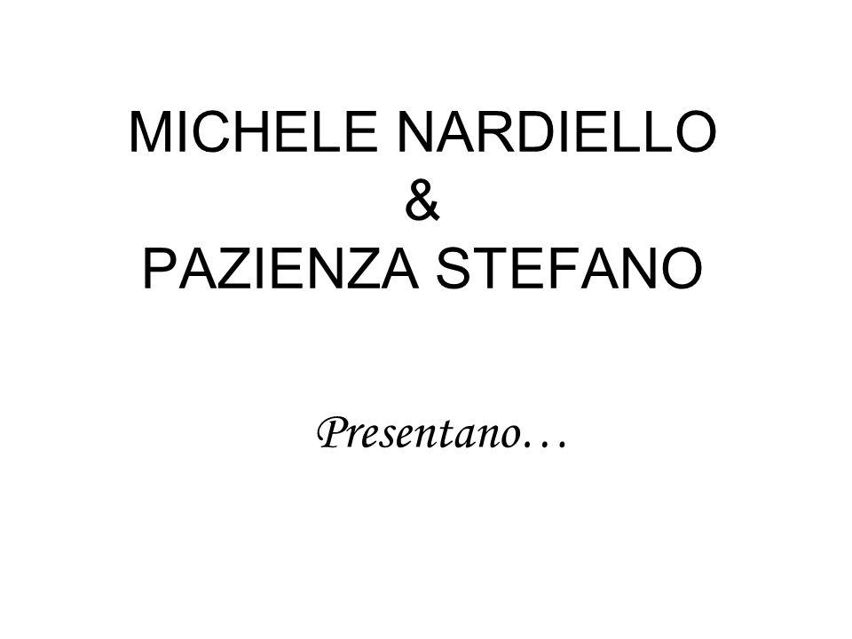 MICHELE NARDIELLO & PAZIENZA STEFANO