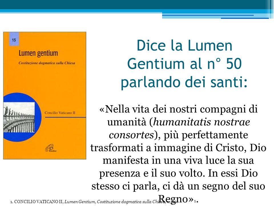 Dice la Lumen Gentium al n° 50 parlando dei santi: