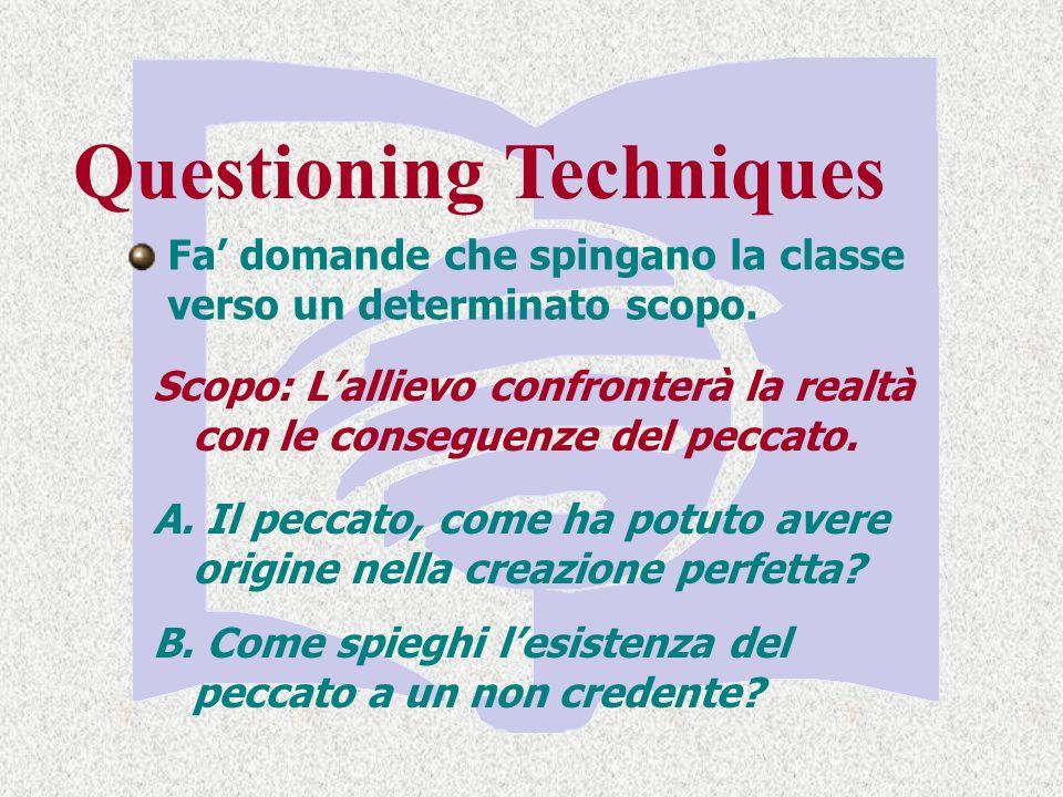 Fa' domande che spingano la classe verso un determinato scopo.