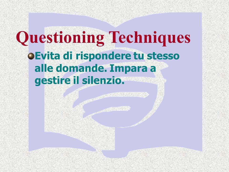 Evita di rispondere tu stesso alle domande