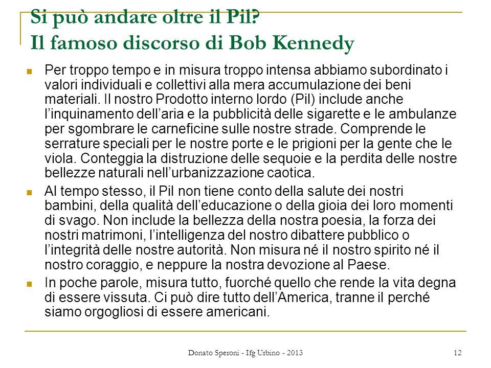 Si può andare oltre il Pil Il famoso discorso di Bob Kennedy