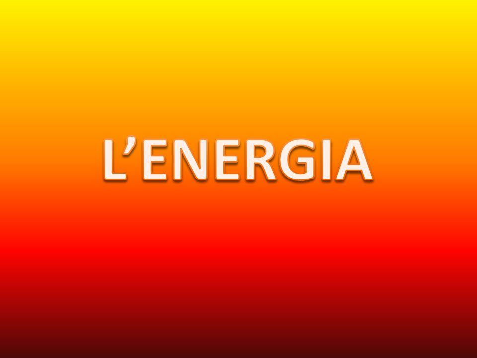 L'ENERGIA L'ENERGIA