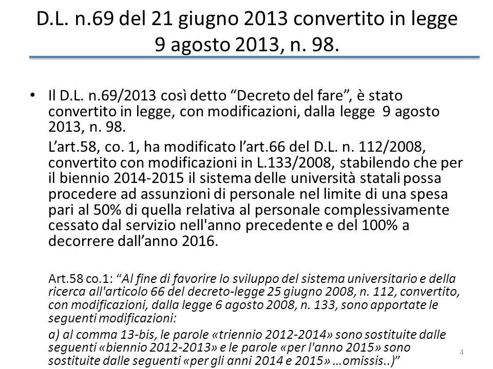 D.L. n.69 del 21 giugno 2013 convertito in legge 9 agosto 2013, n. 98.