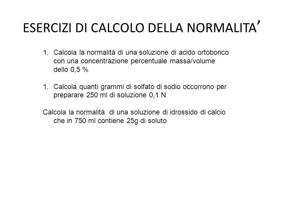 ESERCIZI DI CALCOLO DELLA NORMALITA'