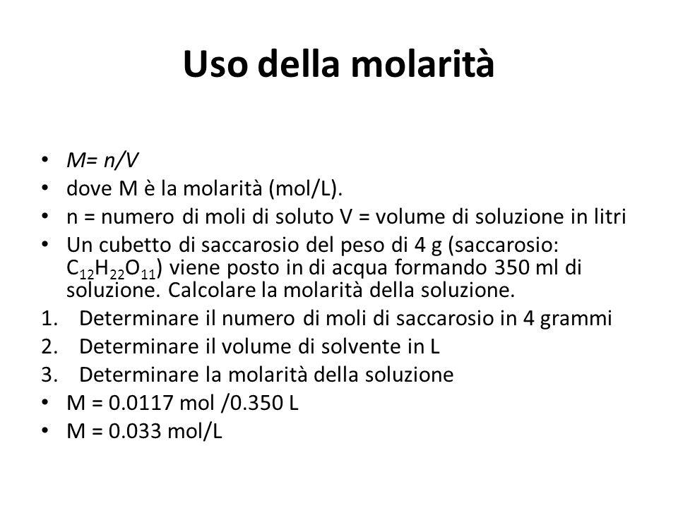 Uso della molarità M= n/V dove M è la molarità (mol/L).