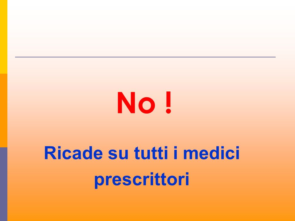 Ricade su tutti i medici prescrittori