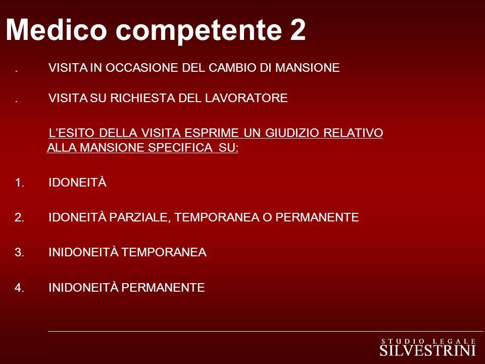 Medico competente 2 . VISITA IN OCCASIONE DEL CAMBIO DI MANSIONE