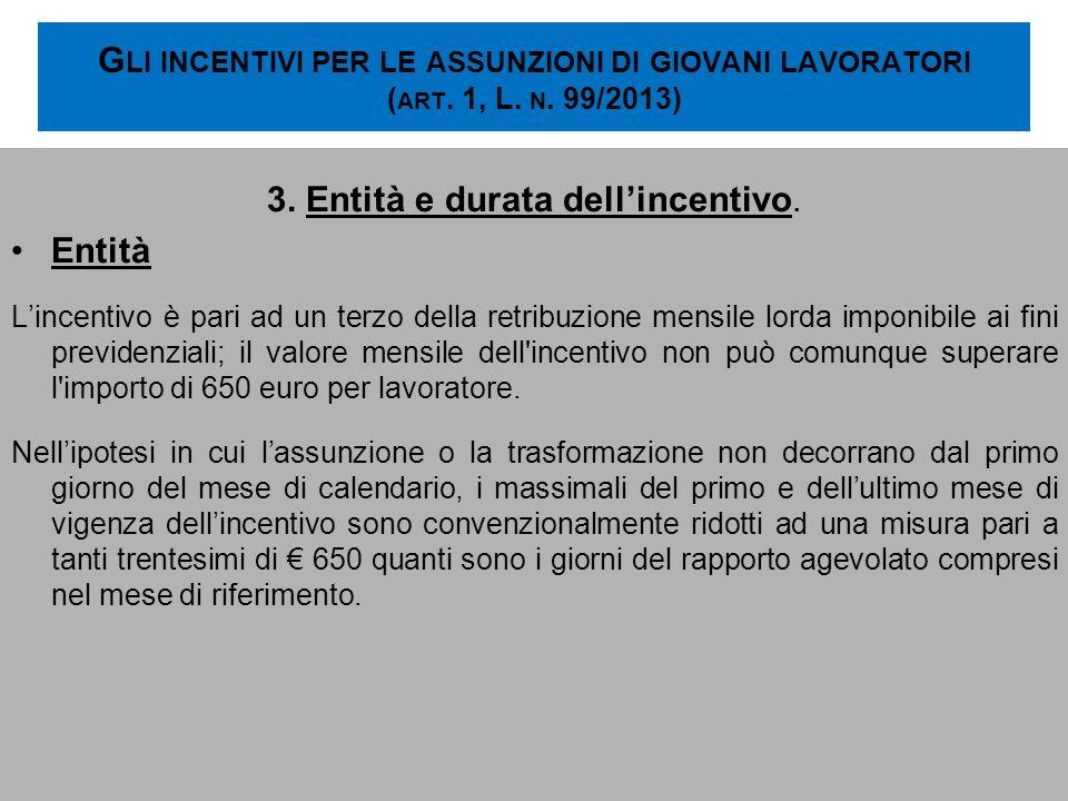 3. Entità e durata dell'incentivo.