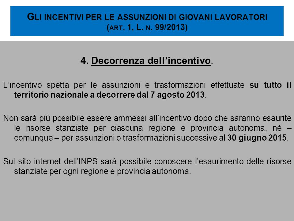 4. Decorrenza dell'incentivo.