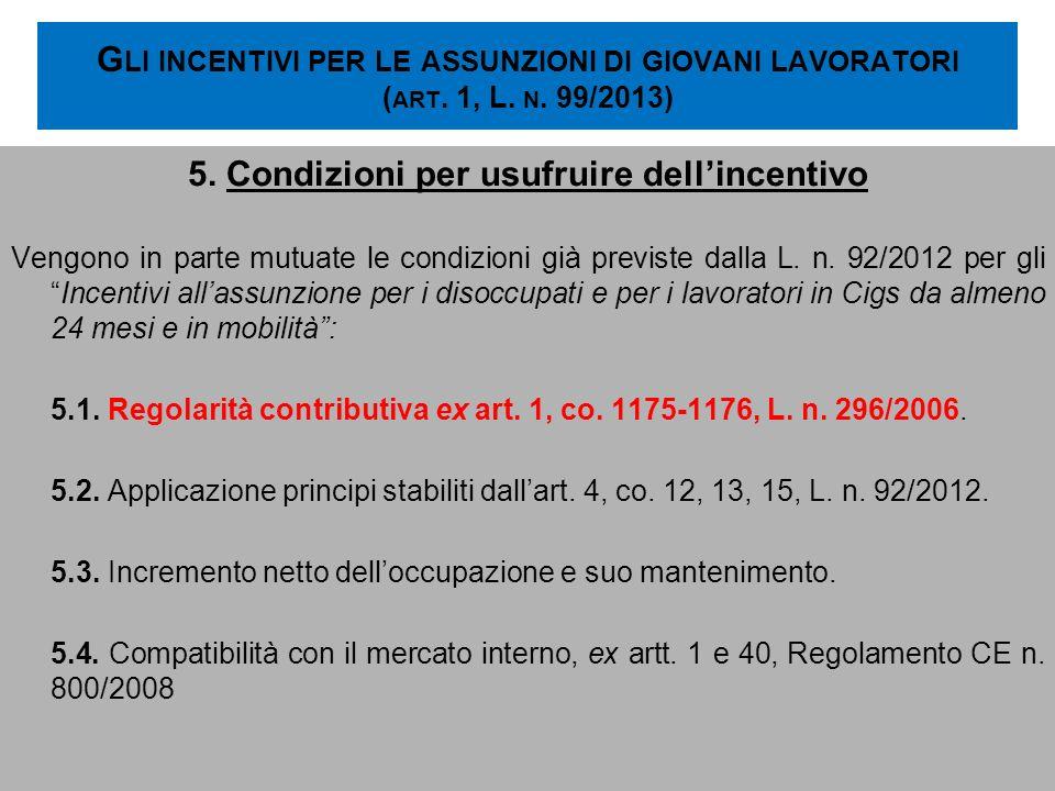 5. Condizioni per usufruire dell'incentivo