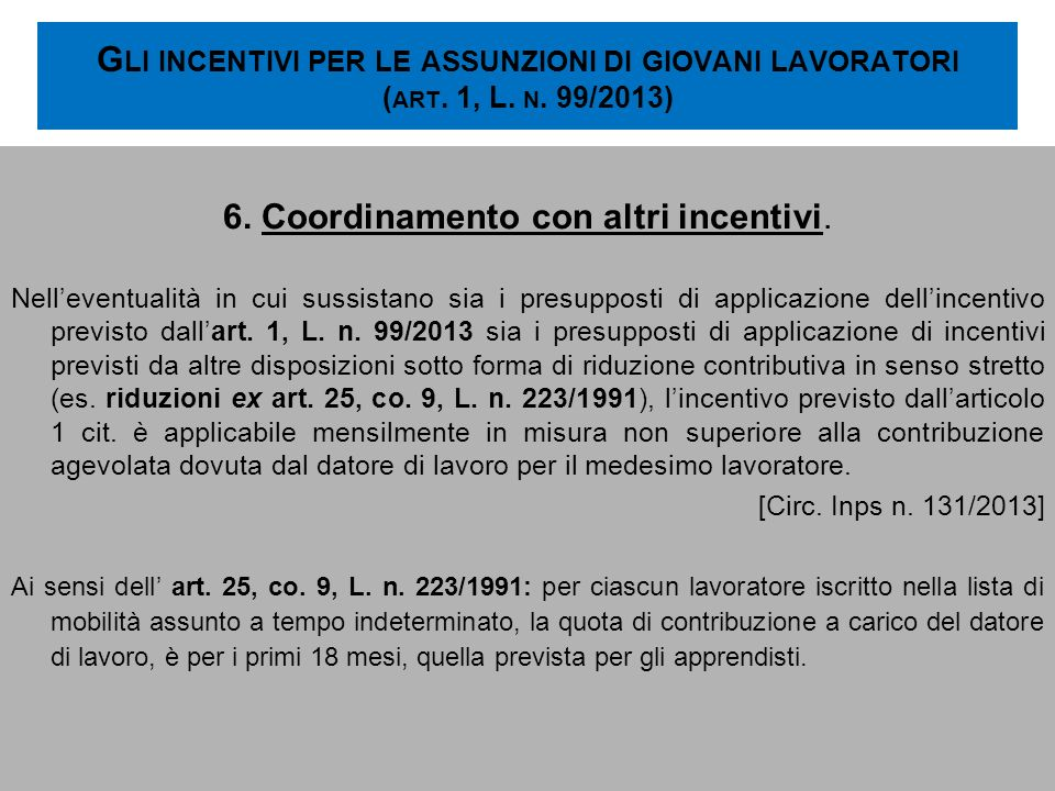 6. Coordinamento con altri incentivi.