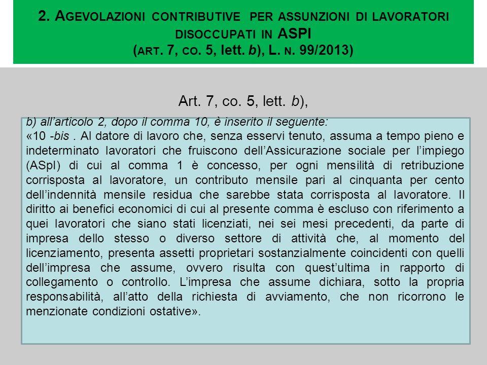 2. Agevolazioni contributive per assunzioni di lavoratori disoccupati in ASPI (art. 7, co. 5, lett. b), L. n. 99/2013)