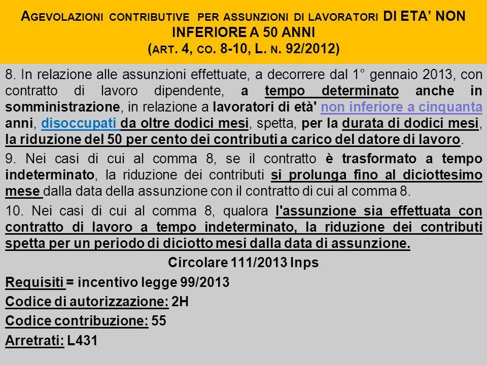 Agevolazioni contributive per assunzioni di lavoratori DI ETA' NON INFERIORE A 50 ANNI (art. 4, co. 8-10, L. n. 92/2012)