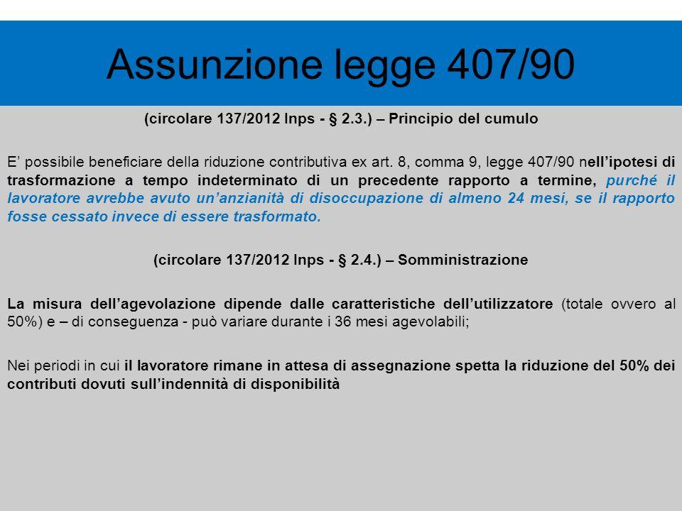 Assunzione legge 407/90 (circolare 137/2012 Inps - § 2.3.) – Principio del cumulo.