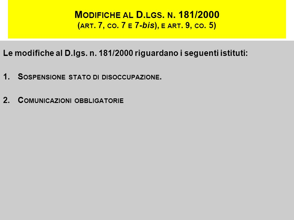 Modifiche al D. lgs. n. 181/2000 (art. 7, co. 7 e 7-bis), e art. 9, co