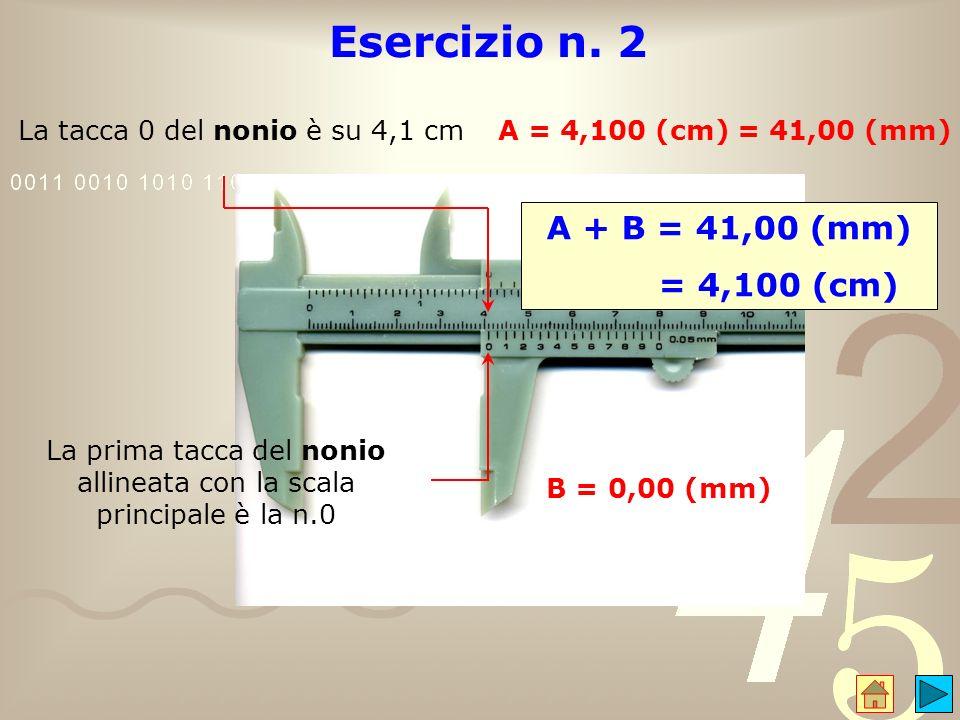 Esercizio n. 2 A + B = 41,00 (mm) = 4,100 (cm)