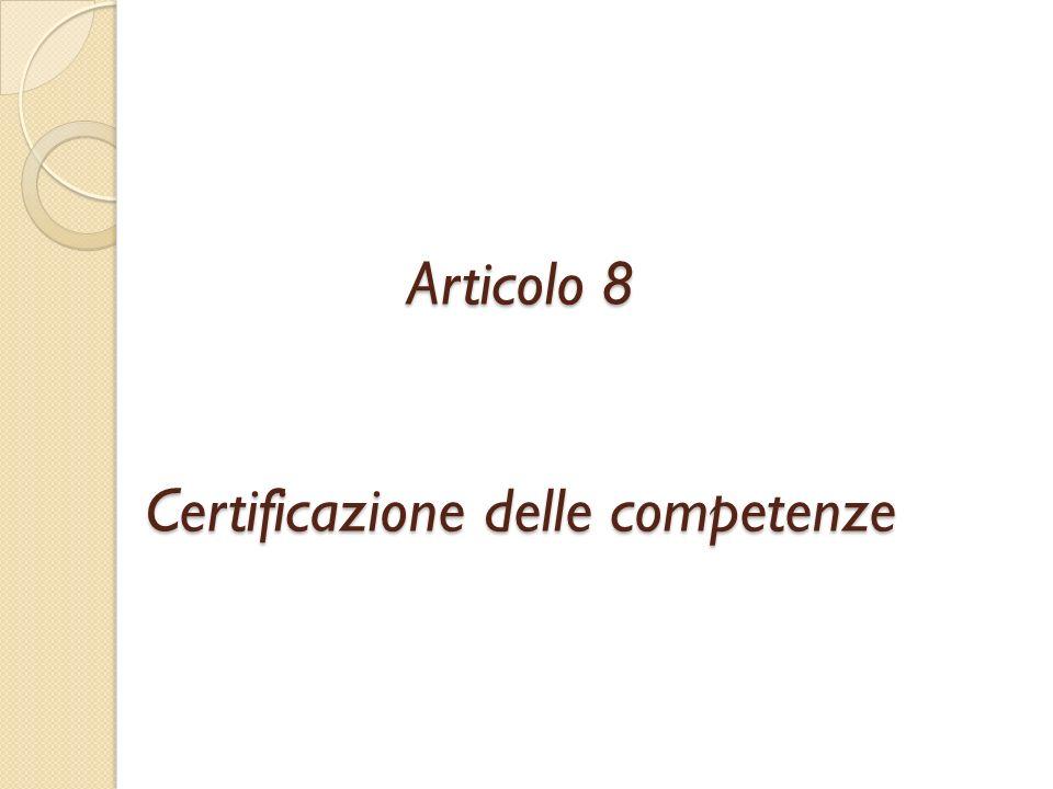 Articolo 8 Certificazione delle competenze
