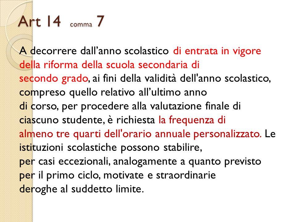 Art 14 comma 7 A decorrere dall'anno scolastico di entrata in vigore della riforma della scuola secondaria di.