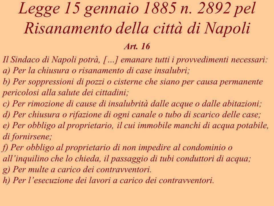 Legge 15 gennaio 1885 n. 2892 pel Risanamento della città di Napoli
